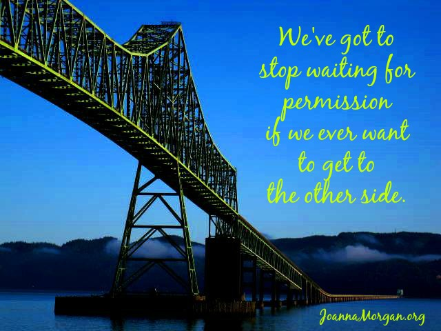 Stop Waiting for Permission by Joanna Morgan