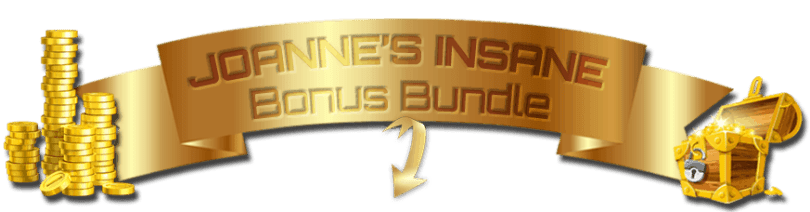 JoanneSmithMarketing Insane Bonus Bundle