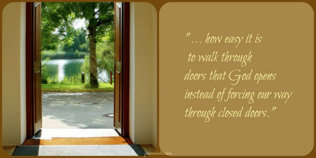 It never ceases to amaze me how God draws people to Himself and how easy it is to walk through doors that God opens instead of forcing our way through ... & Open Doors