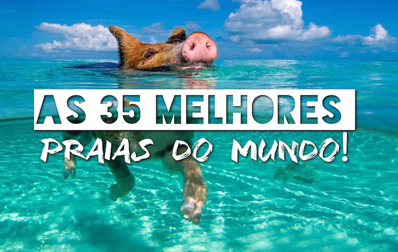 As 35 melhores praias do mundo!
