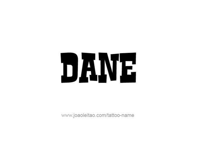 Tattoo Design  Name Dane