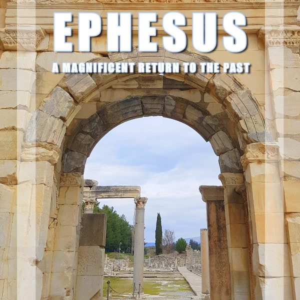 The Greco-Roman city of Ephesus: a magnificent return to the past