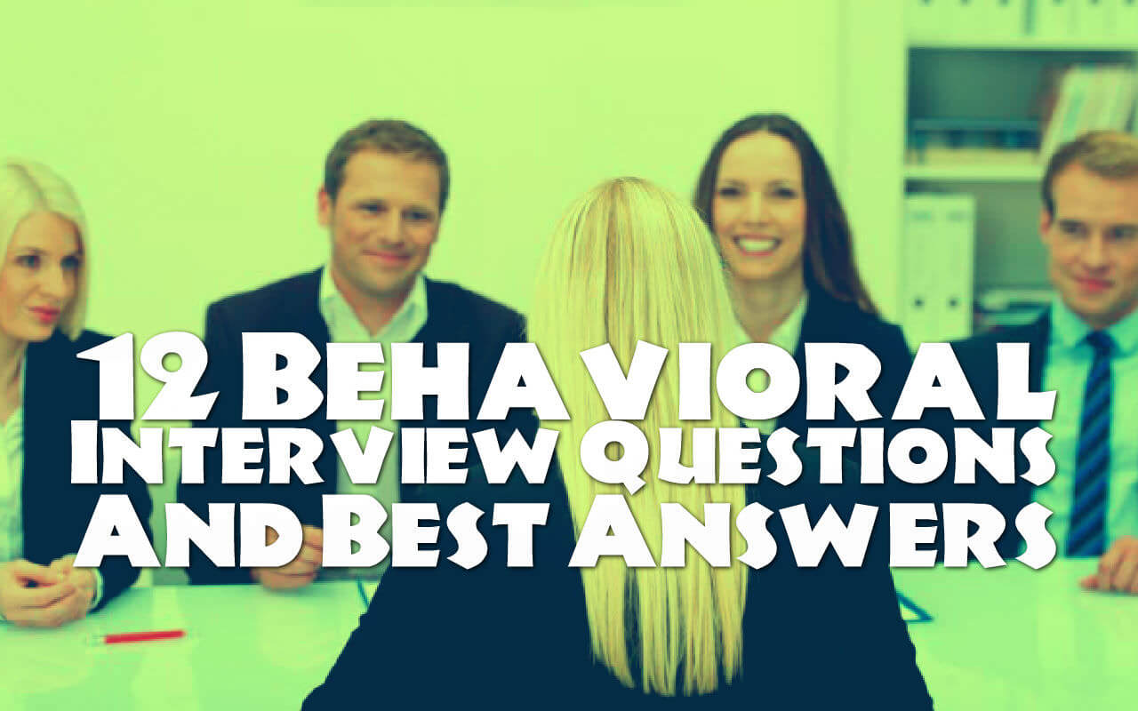 12 Behavioral Interview Questions Amp Sample For Best