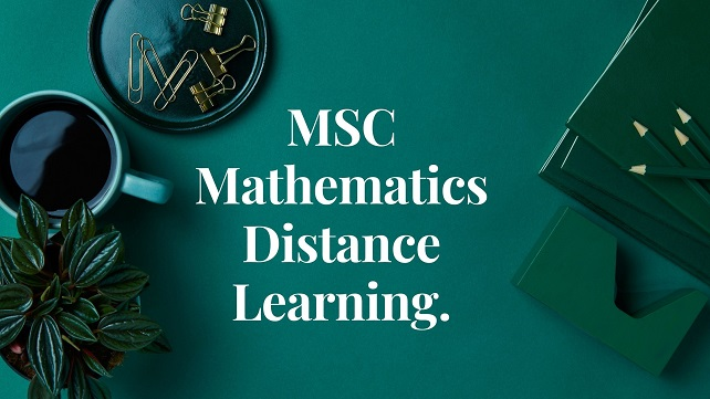 Dark green color in background with white word text msc mathematics distance learning.