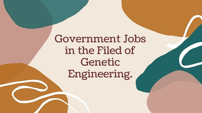 light brown background with text words Government Jobs in the Filed of Genetic Engineering.