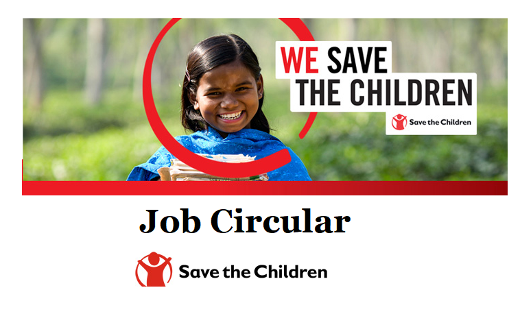 Save the Children (Bangladesh) Job Circular 2019 bangladesh.savethechildren.net