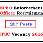 UPSC Enforcement Officer (EO) Recruitment 2018 EPFO 257 Posts