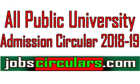 All Public University Admission Circular 2018-19 Bangladesh