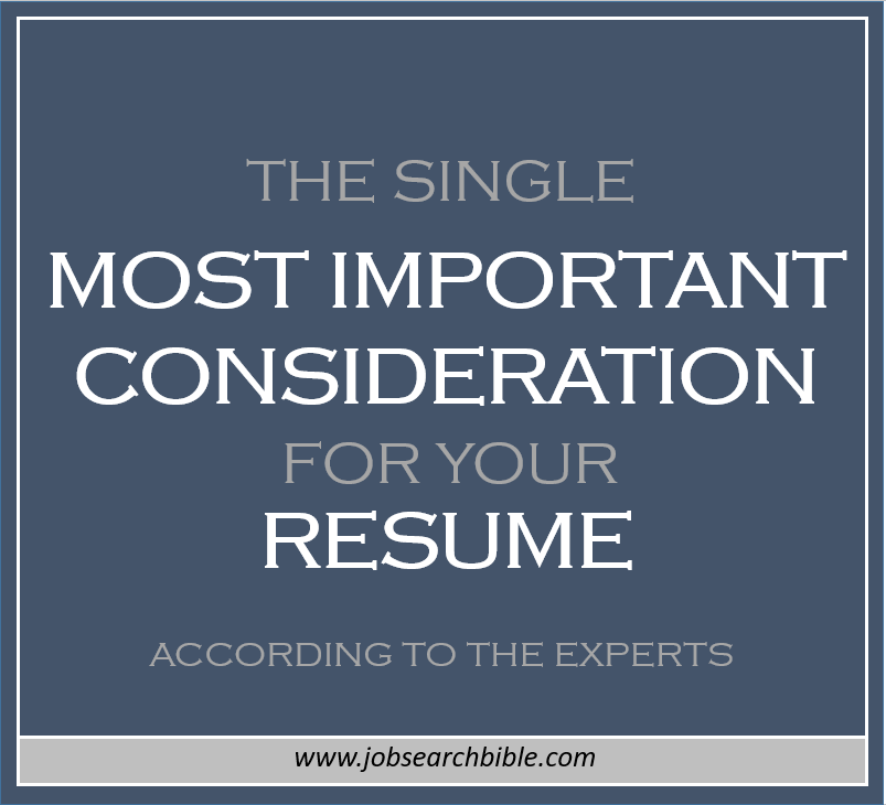 Single Most Important Consideration For Your Resume Job