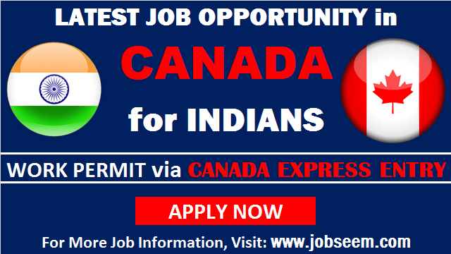 Jobs in Canada for Indians New Job Vacancies for Freshers, Graduates, MBAs and Labours