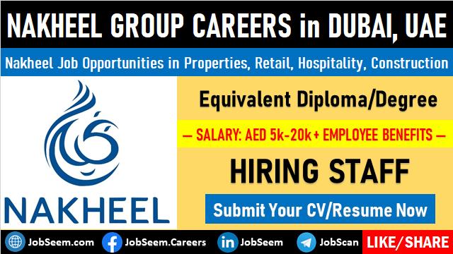 Nakheel Group Careers Recruitment Latest Job Vacancies in Dubai, UAE