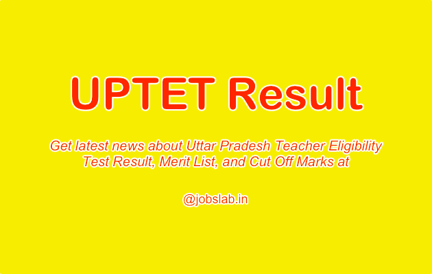 UPTET Result available, Check UP TET Merit List and Cut Off Marks