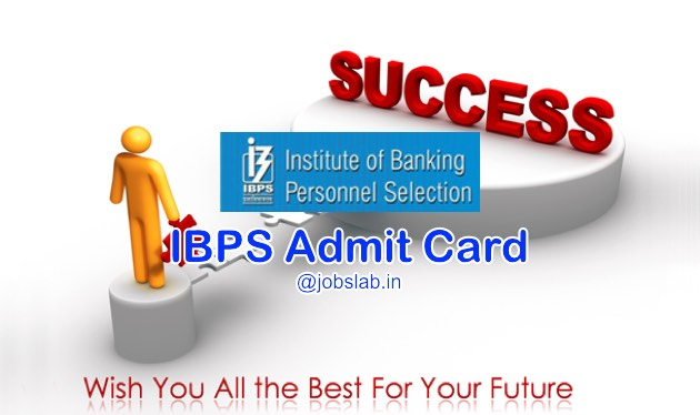 IBPS Admit Card 2017 Download IBPS Call Letter for Clerk, RRBs, PO, and SO exam