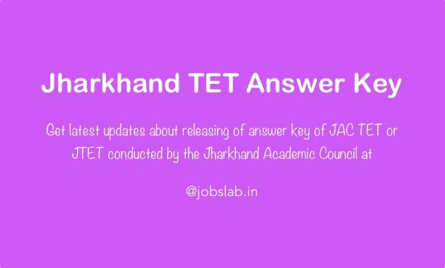 Jharkhand TET Answer Key or JTET Answer Key or JAC TET Answer Key available here