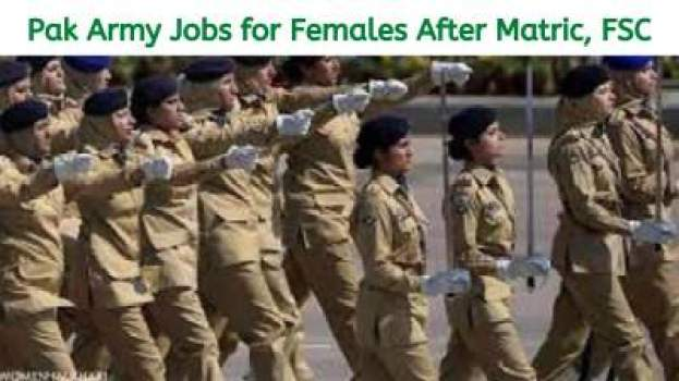 How to Join Pak Army For Females After Matric, FSC