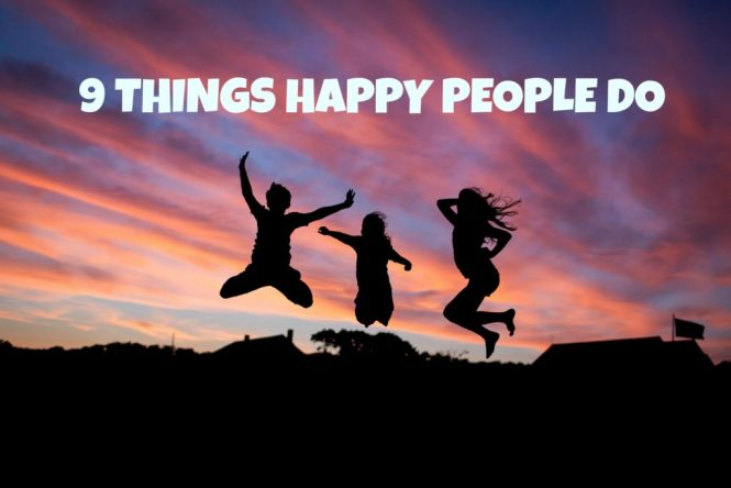 9 things happy people do