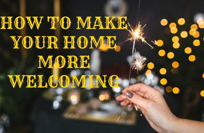 how to make your home more welcoming