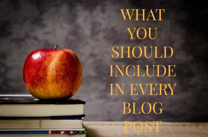 what you should include in every blog post