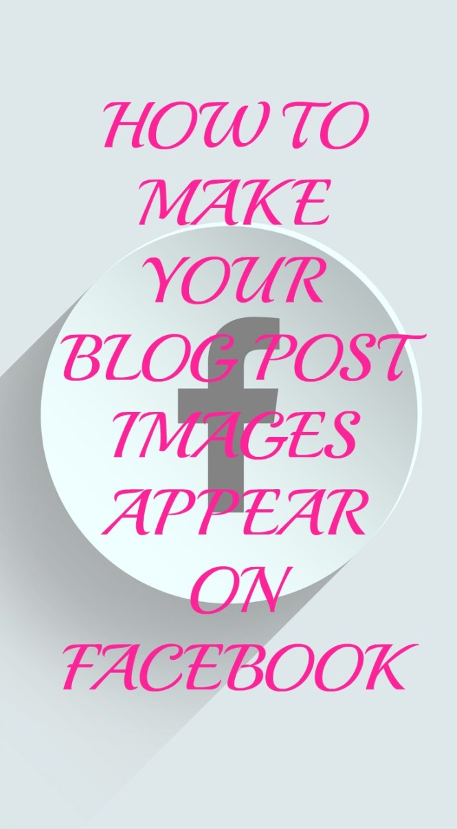 how to make your blog post images appear on facebook