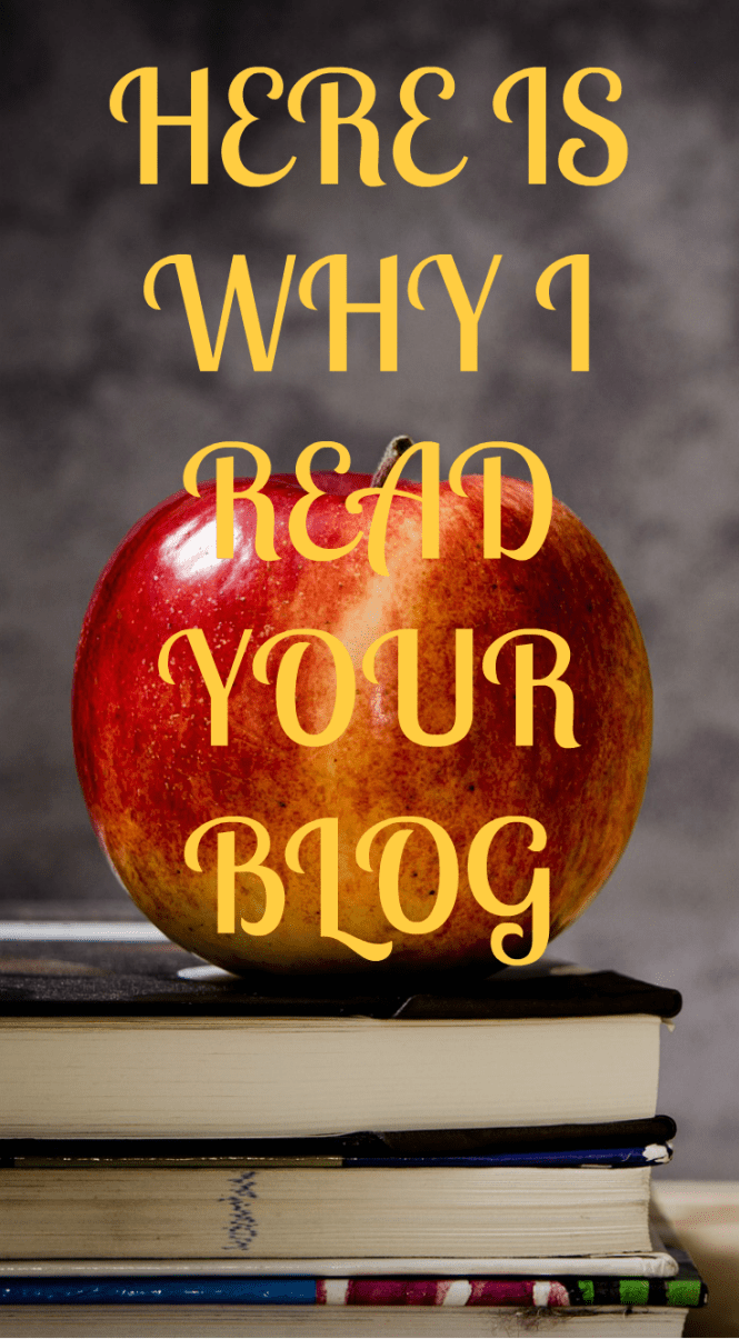 HERE IS WHY I READ YOUR BLOG