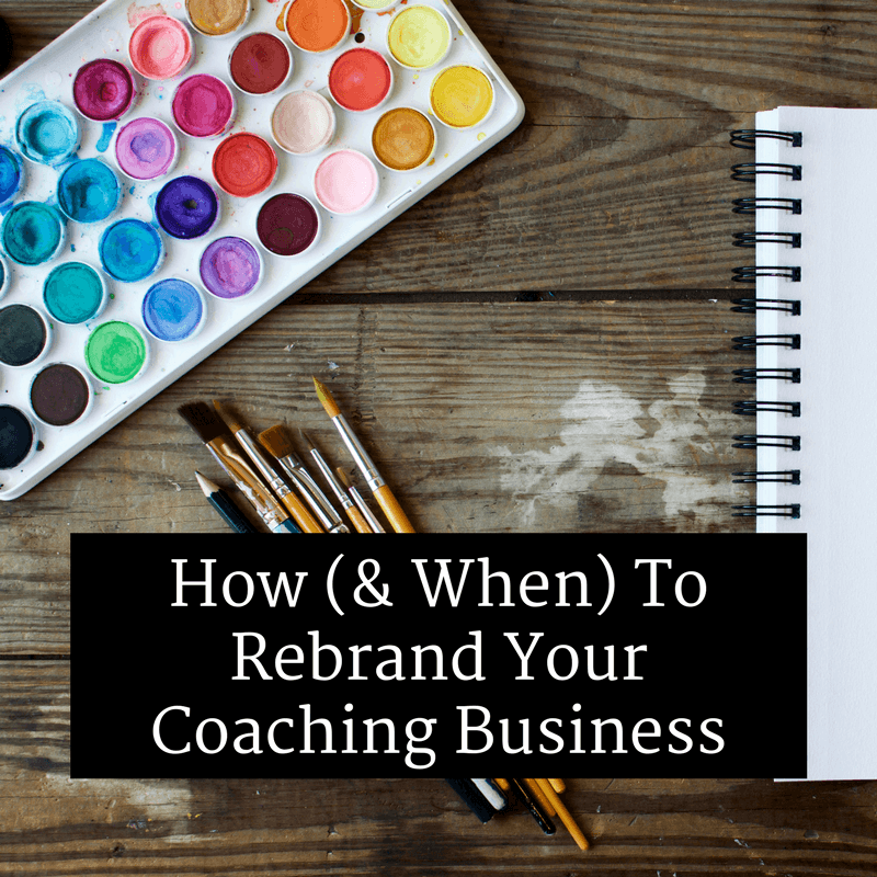 how and when to rebrand your coaching business