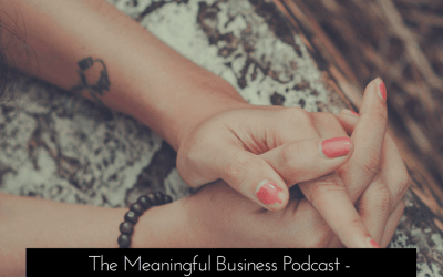 18 Truths Of Having A Meaningful Business