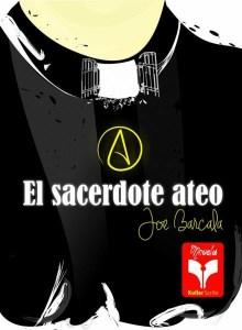 Libro El Sacerdote Ateo, versión impresa, entrega a domicilio GRATIS a toda la república mexicana (promoción limitada). novelas
