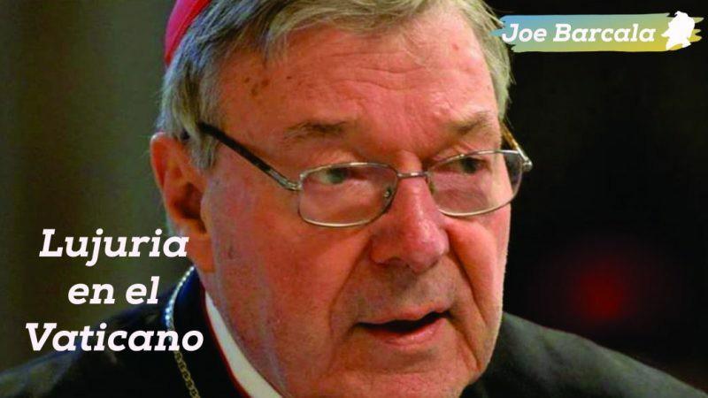 George Pell, Cardenal con lujuria en la sotana, seguirá en su cargo