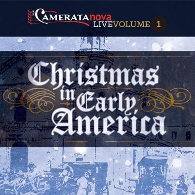 Christmas In Early America – Camerata Nova