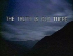 The_Truth_Is_Out_There_tagline