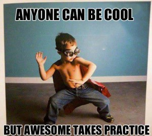 Being-Awesome-takes-practice-300x269