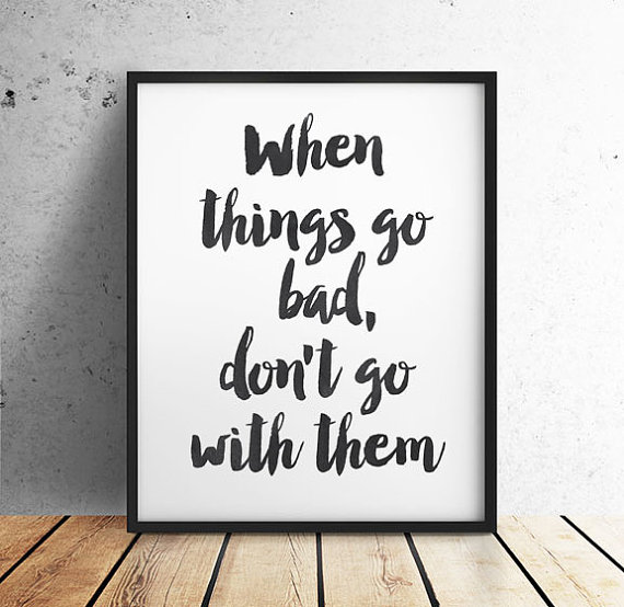 when-things-go-bad