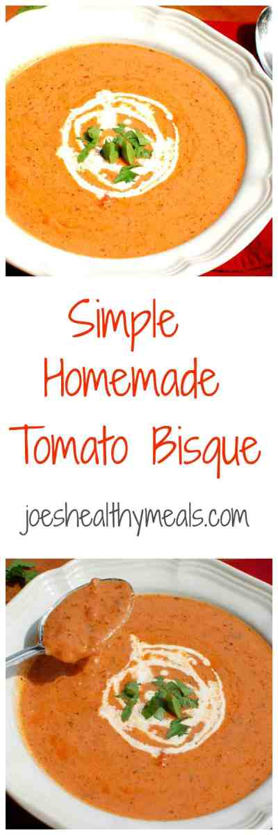 Simple Homemade Tomato Bisque collage. The exceptional flavor of this will make you think that you are at a fancy restaurant, but you made it yourself! | joeshealthymeals.com