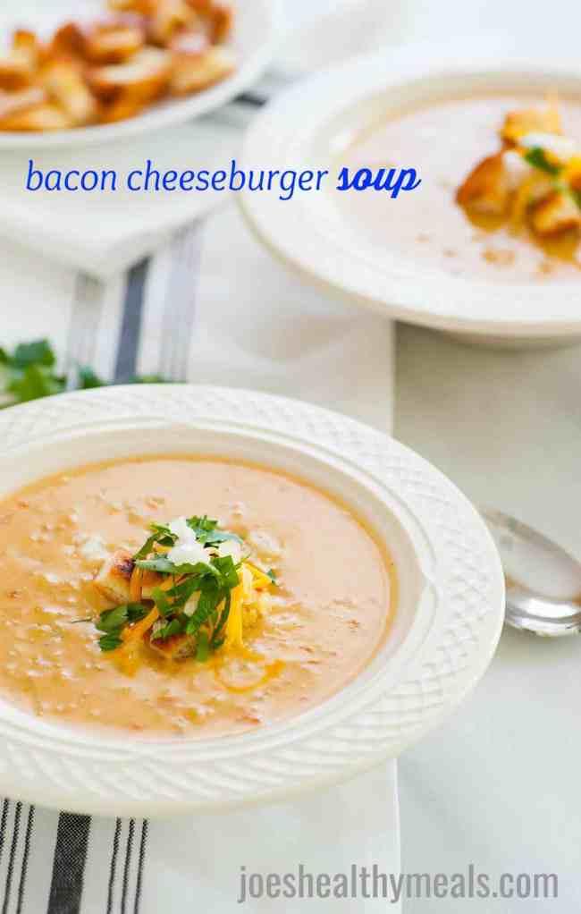 Bacon cheeseburger soup. | joeshealthymeals.com