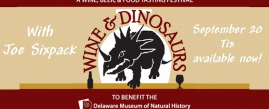 Wine and Dinosaurs (and Beer!) at Delaware Museum of Natural History