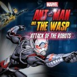 Antman and The Wasp: Attack of the Robots