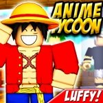 Roblox: LUFFY! ?‍☠️ Anime Tycoon ⚔️