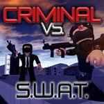 Roblox: CRIMINAL VS. SWAT