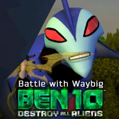 Ben 10: Destroy all Aliens. Battle with Waybig