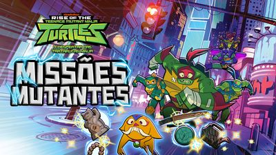 O Despertar das Tartarugas Ninja: Missões Mutantes