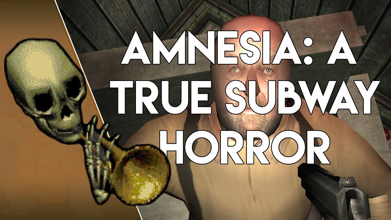 Amnesia True Subway Horror