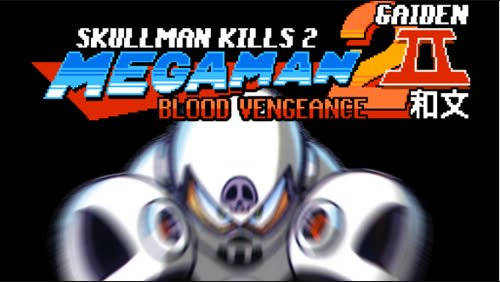 SKULL MAN KILLS 2 – MEGA MAN 2 II – BLOOD VENGEANCE