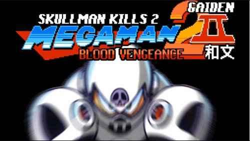 SKULL MAN KILLS 2 – MEGA MAN 2 II – BLOOD VENGEANCE
