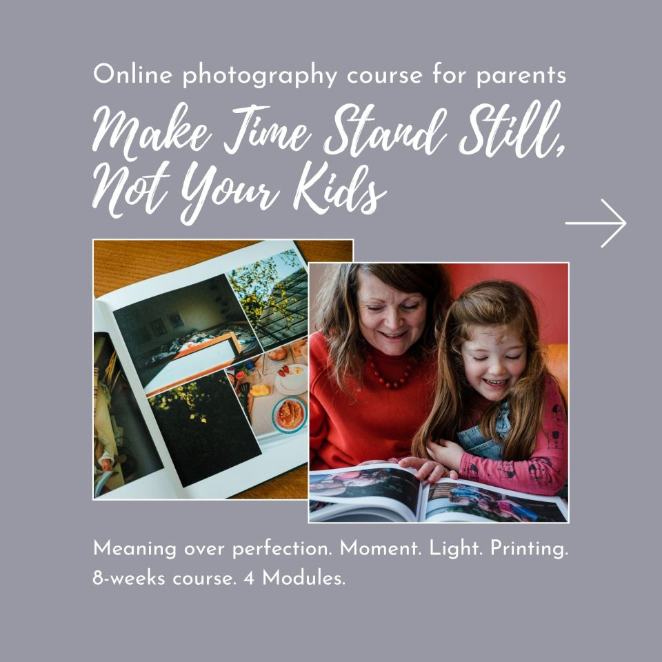 Online photography course for parents Make Time Stand Still, Not Your Kids