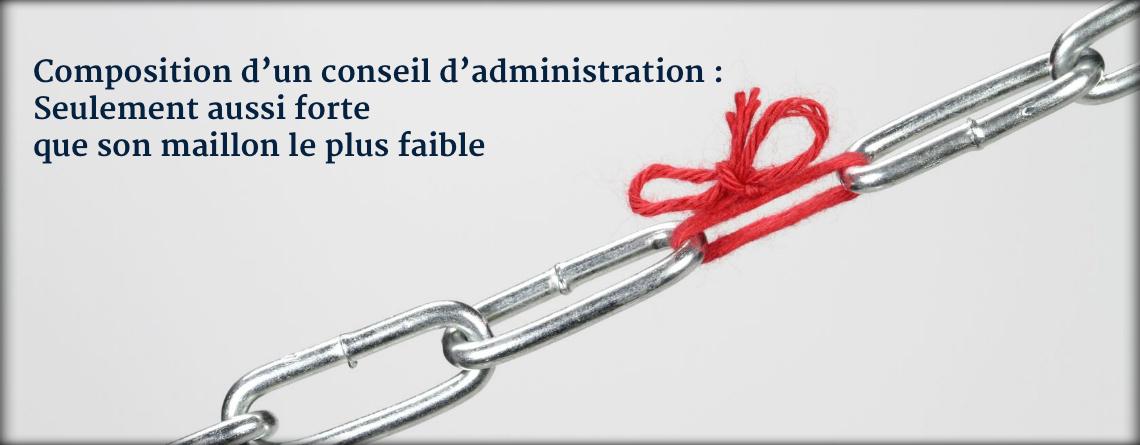 Composition d'un conseil d'administration : Seulement aussi forte que son maillon le plus faible