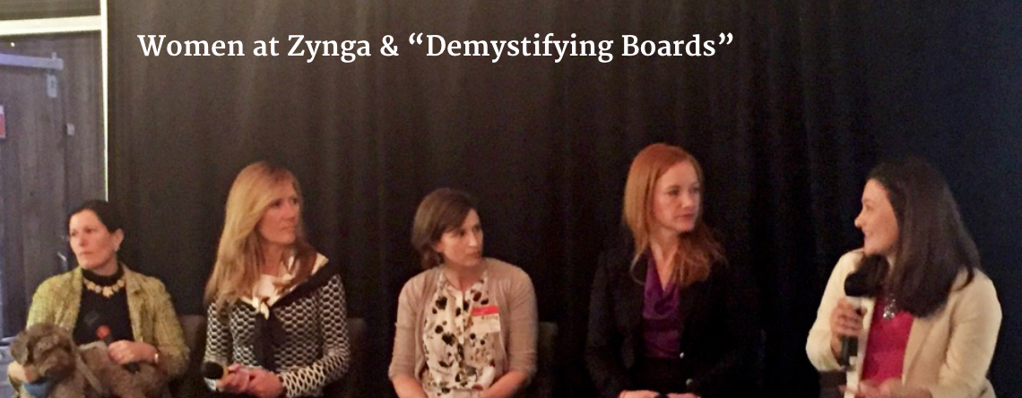 "Women at Zynga & ""Demystifying Boards"""