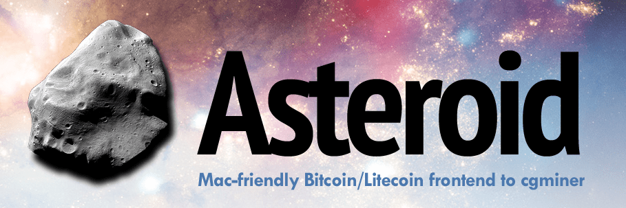 Mining Bitcoin and Litecoin on Mac OS X with Asteroid ...