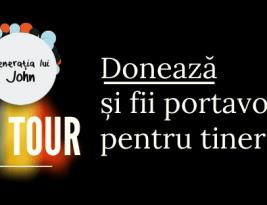 """Donează pentru """"Generația lui John ON TOUR"""" – călătoria care promovează tinerii din România"""