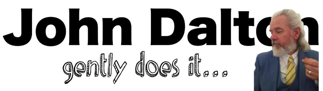 John Dalton - gently does it . . .