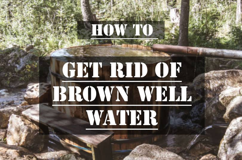 brown well water after heavy rain